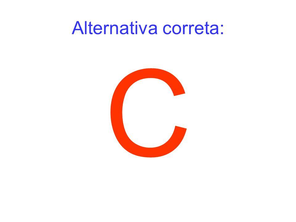 Alternativa correta: C