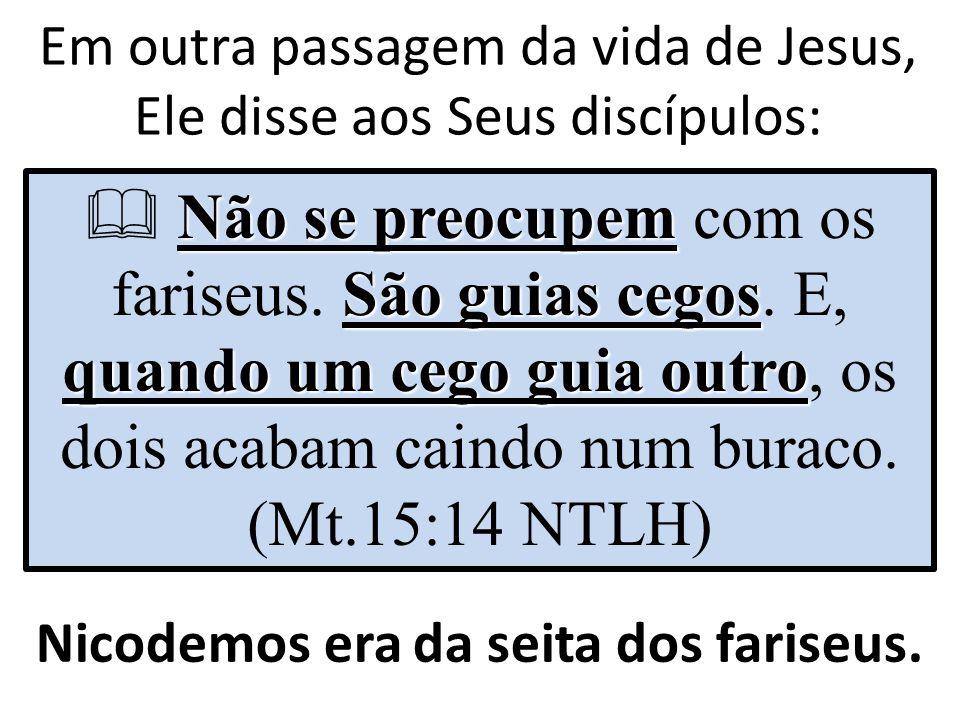 Nicodemos se calou Diante das verdades proferidas por Jesus, Nicodemos se calou e o Senhor passa a lhe explicar o que realmente é uma conversão ou Novo Nascimento .