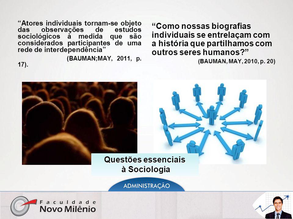 """""""Atores individuais tornam-se objeto das observações de estudos sociológicos à medida que são considerados participantes de uma rede de interdependênc"""
