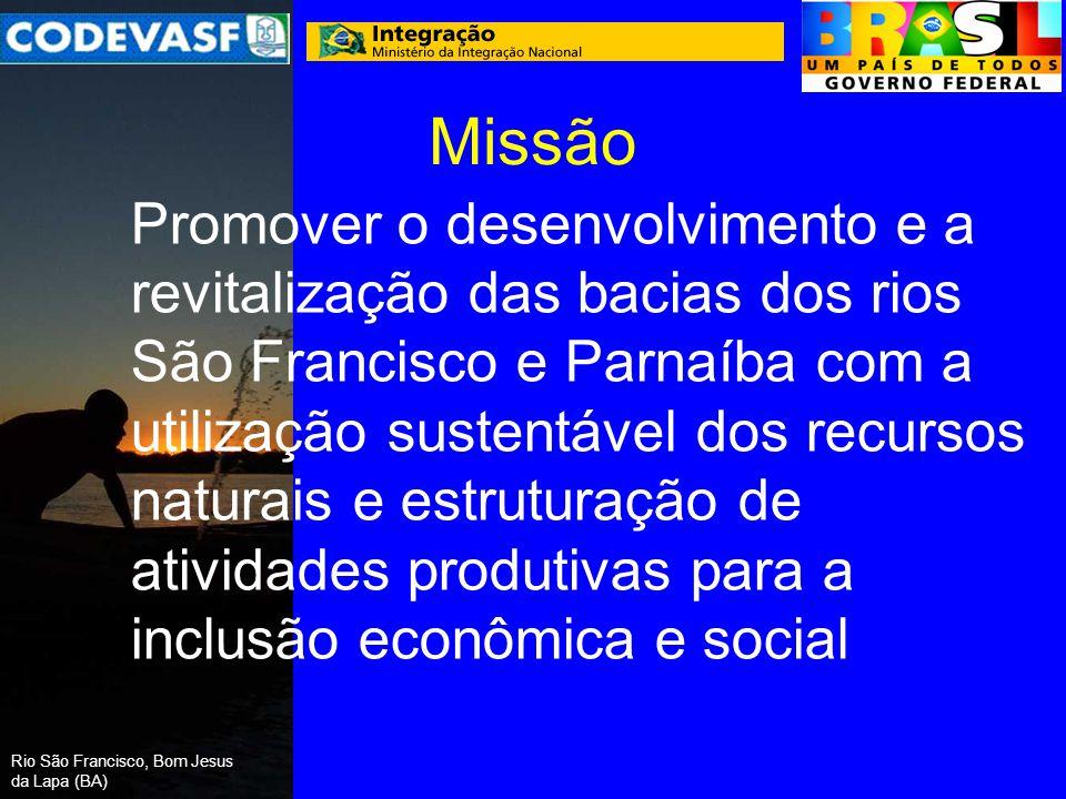 Missão Promover o desenvolvimento e a revitalização das bacias dos rios São Francisco e Parnaíba com a utilização sustentável dos recursos naturais e