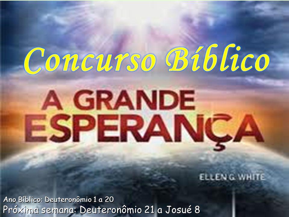 Ano Bíblico: Deuteronômio 1 a 20 Próxima semana: Deuteronômio 21 a Josué 8 Ano Bíblico: Deuteronômio 1 a 20 Próxima semana: Deuteronômio 21 a Josué 8