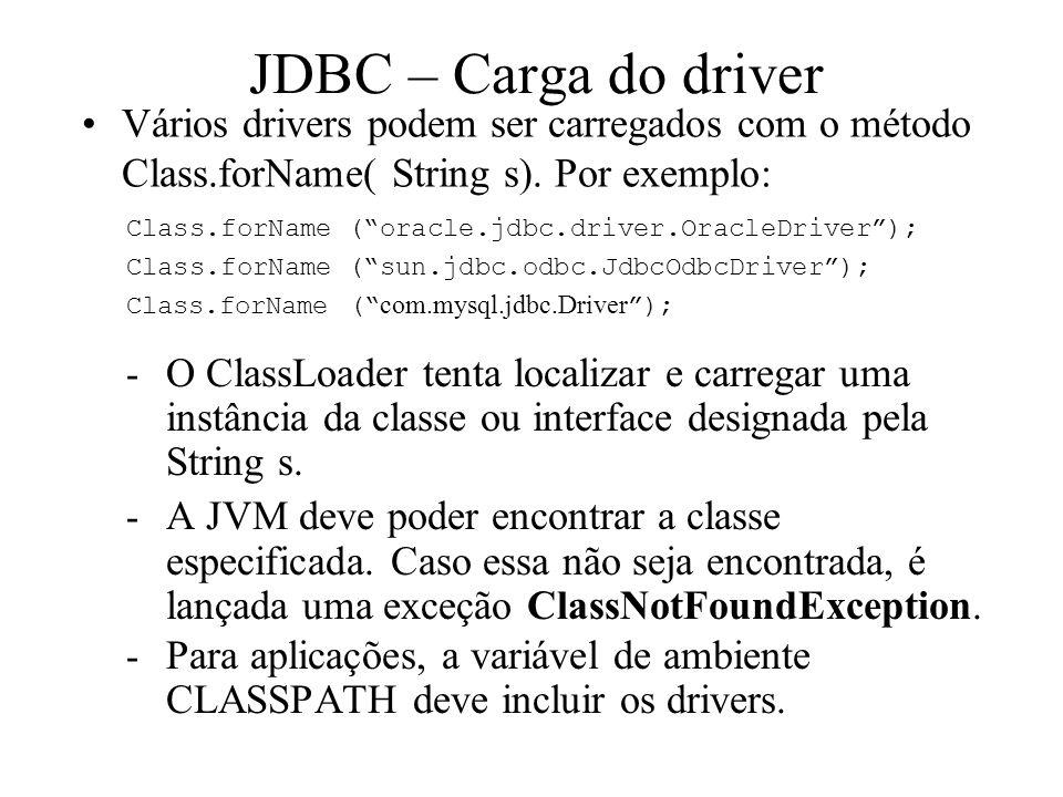 """Vários drivers podem ser carregados com o método Class.forName( String s). Por exemplo: Class.forName (""""oracle.jdbc.driver.OracleDriver""""); Class.forNa"""