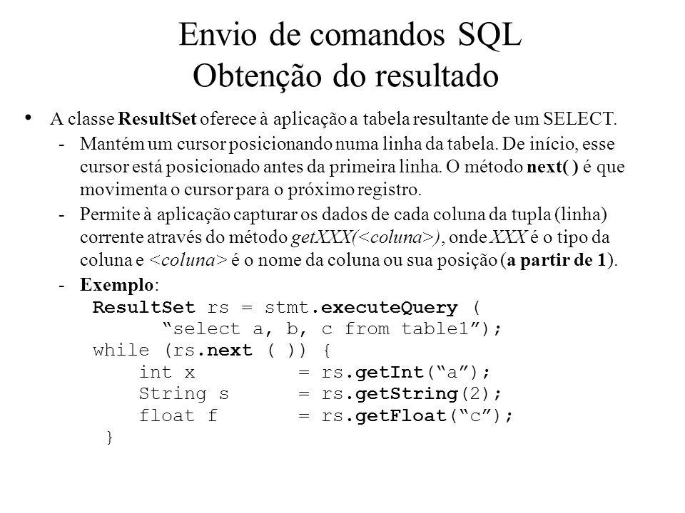 A classe ResultSet oferece à aplicação a tabela resultante de um SELECT. -Mantém um cursor posicionando numa linha da tabela. De início, esse cursor e