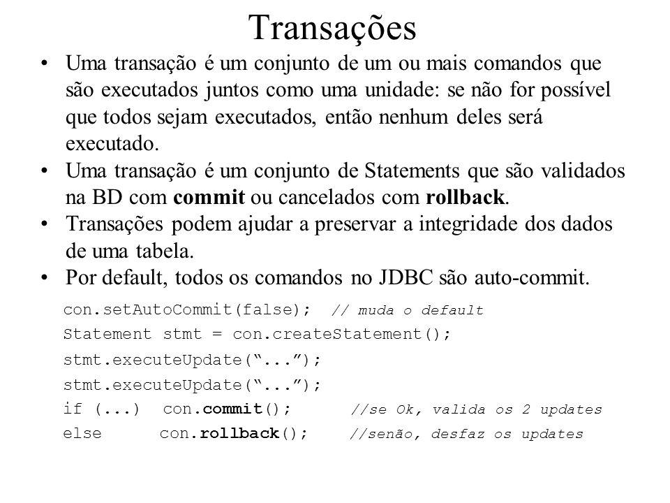 Uma transação é um conjunto de um ou mais comandos que são executados juntos como uma unidade: se não for possível que todos sejam executados, então n