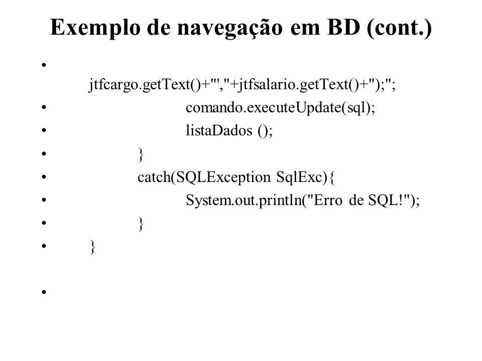 Exemplo de navegação em BD (cont.) jtfcargo.getText()+
