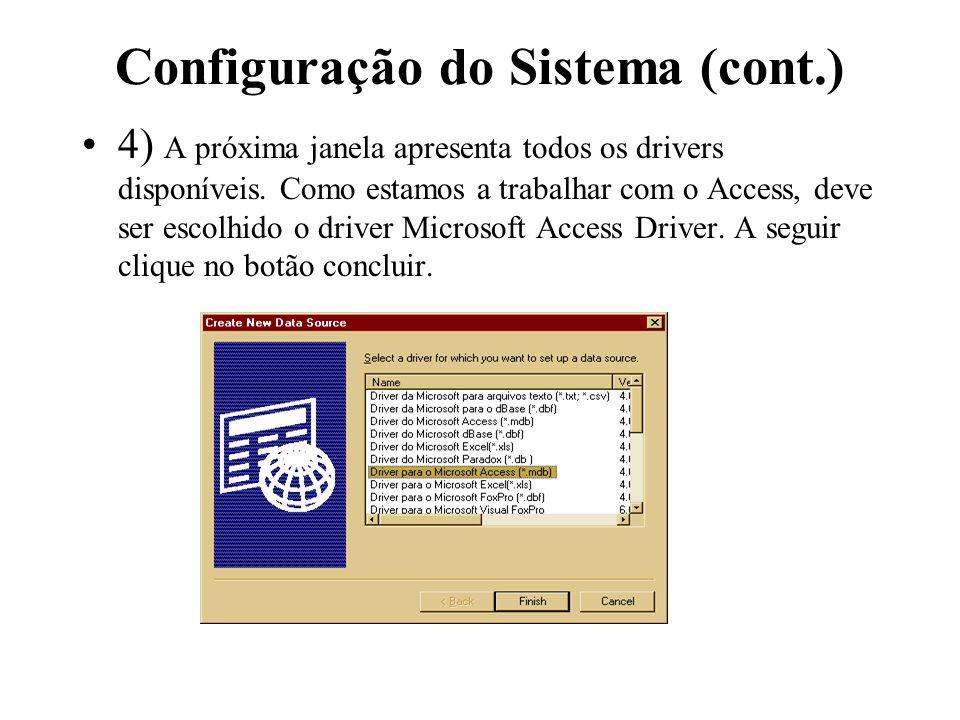 4) A próxima janela apresenta todos os drivers disponíveis. Como estamos a trabalhar com o Access, deve ser escolhido o driver Microsoft Access Driver