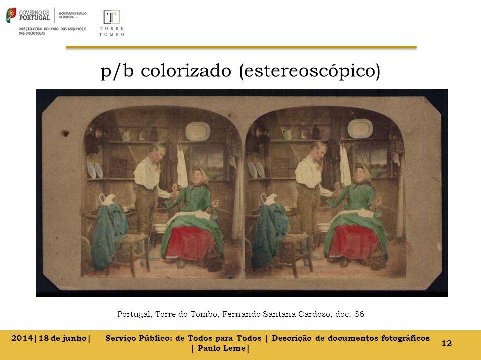 p/b colorizado (estereoscópico) Portugal, Torre do Tombo, Fernando Santana Cardoso, doc.
