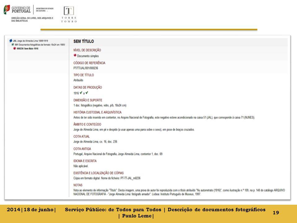 19 2014|18 de junho| Serviço Público: de Todos para Todos | Descrição de documentos fotográficos | Paulo Leme|