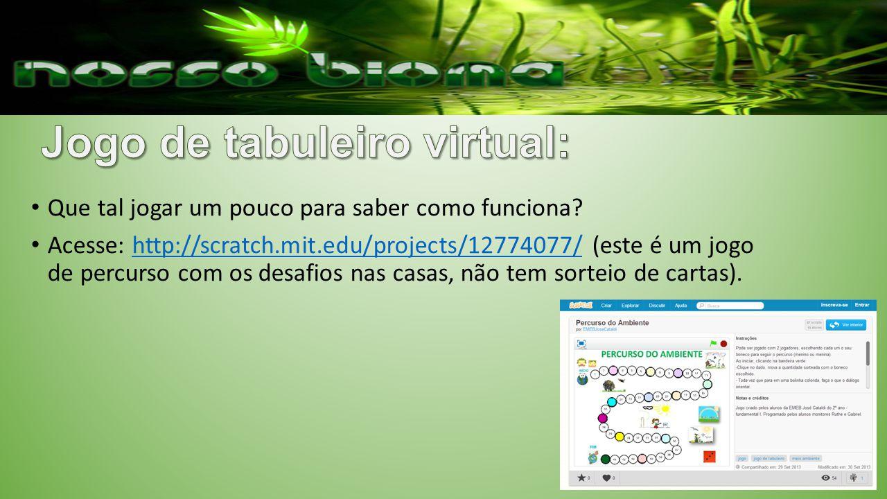 Que tal jogar um pouco para saber como funciona? Acesse: http://scratch.mit.edu/projects/12774077/ (este é um jogo de percurso com os desafios nas cas