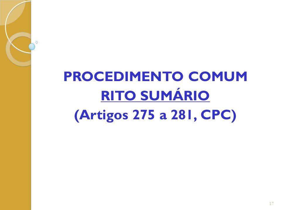 PROCEDIMENTO COMUM RITO SUMÁRIO (Artigos 275 a 281, CPC) 17