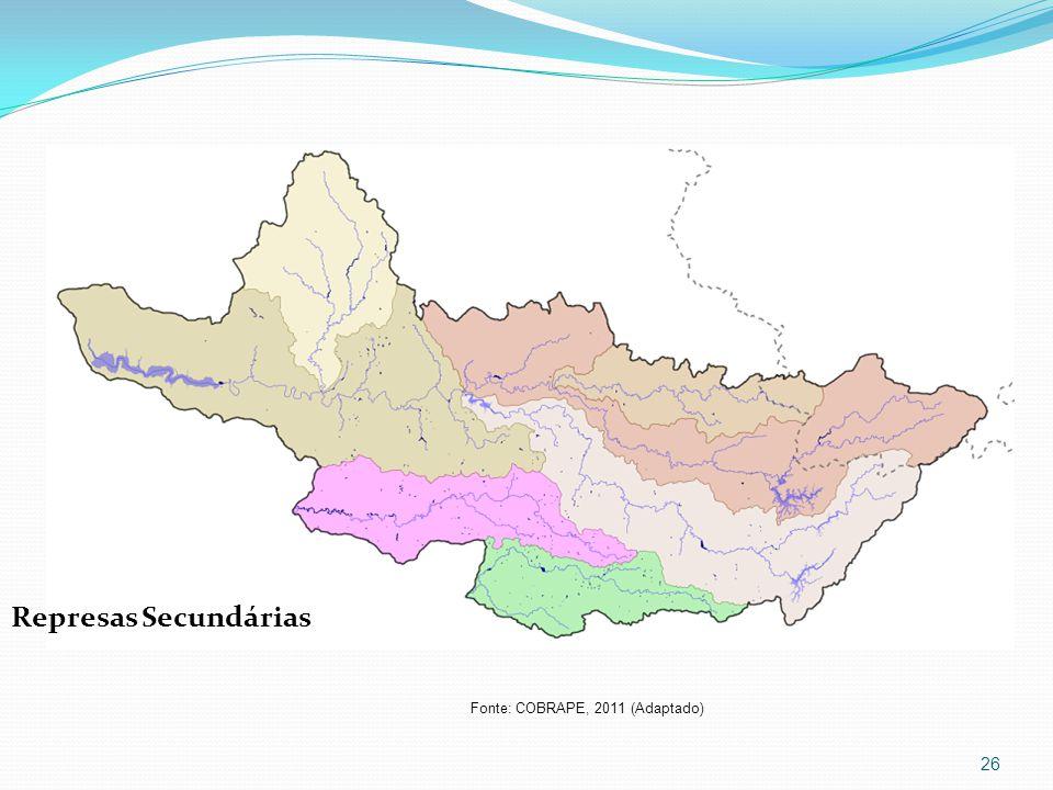 26 Fonte: COBRAPE, 2011 (Adaptado) Represas Secundárias