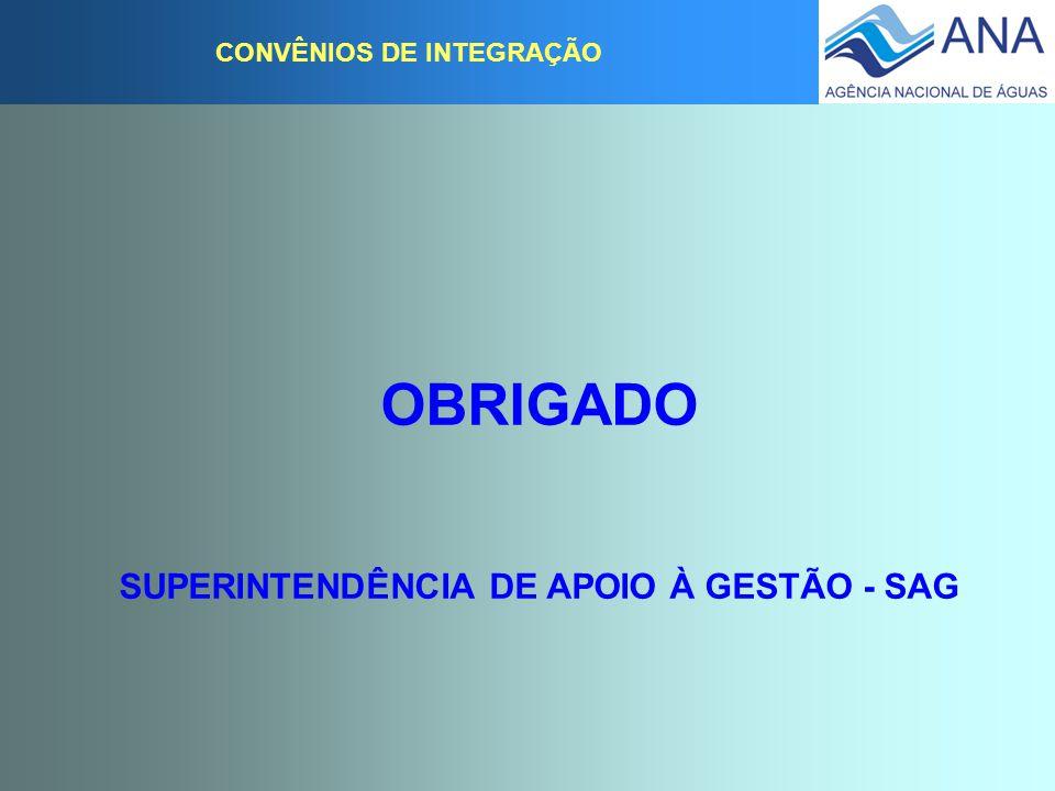 CONVÊNIOS DE INTEGRAÇÃO OBRIGADO SUPERINTENDÊNCIA DE APOIO À GESTÃO - SAG