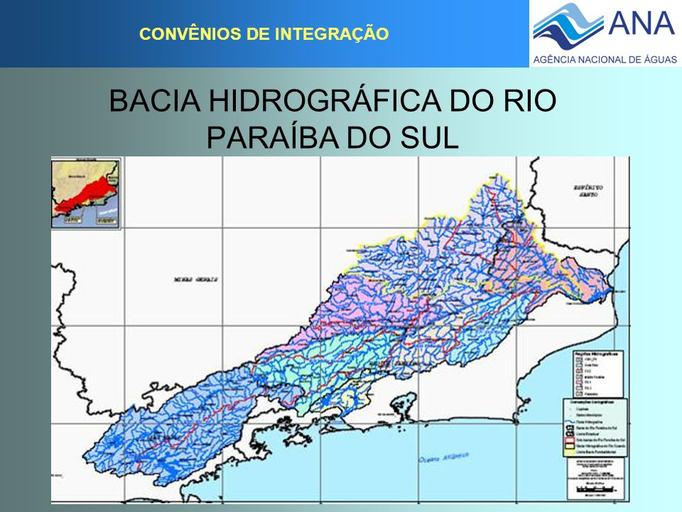 BACIA HIDROGRÁFICA DO RIO PARAÍBA DO SUL CONVÊNIOS DE INTEGRAÇÃO Celebração: 25 de março de 2002 Validade: 25 de março de 2007 ( 5 anos) Signatários:CEIVAP, MG, SP, RJ e ANA