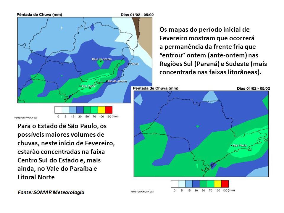 Os mapas do período inicial de Fevereiro mostram que ocorrerá a permanência da frente fria que entrou ontem (ante-ontem) nas Regiões Sul (Paraná) e Sudeste (mais concentrada nas faixas litorâneas).