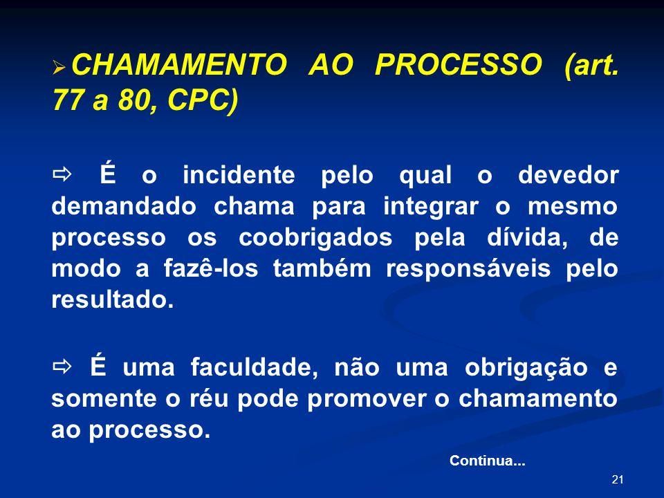 21   CHAMAMENTO AO PROCESSO (art.