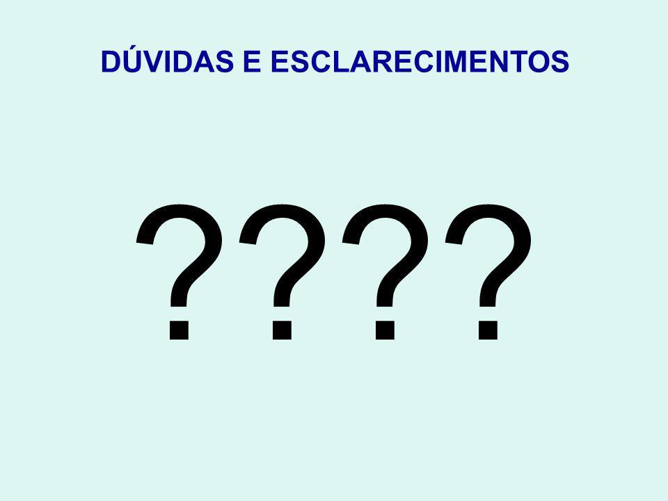 DÚVIDAS E ESCLARECIMENTOS ????