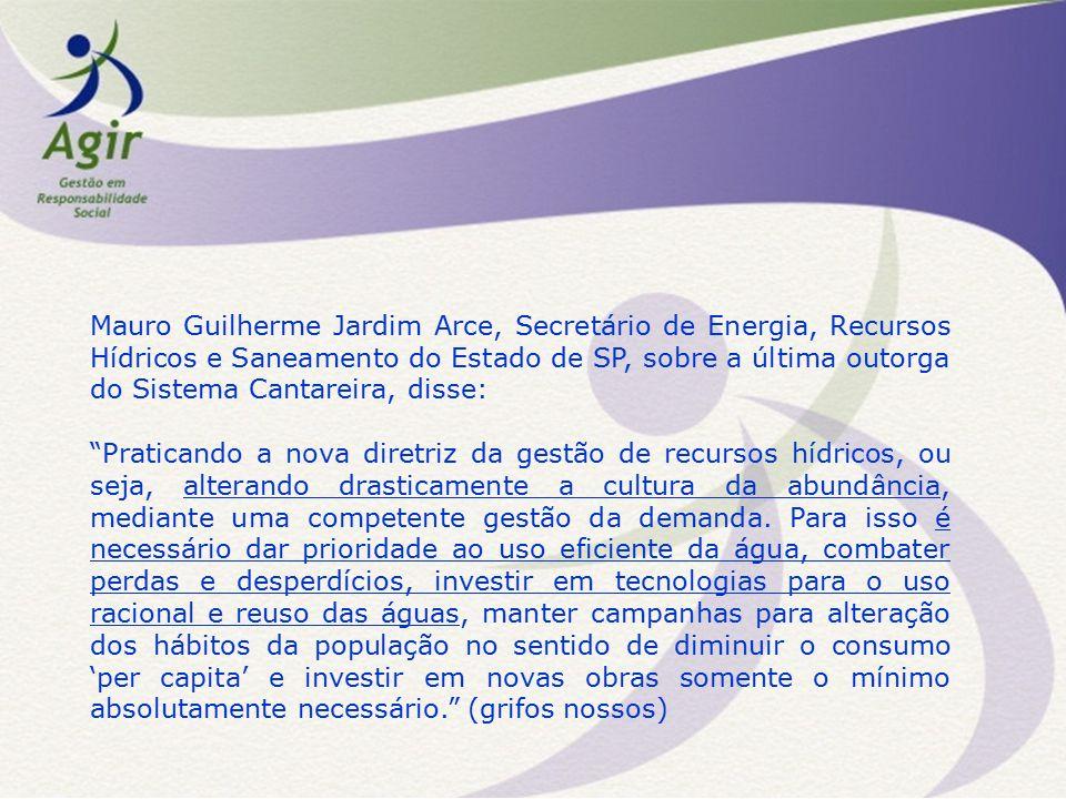 Mauro Guilherme Jardim Arce, Secretário de Energia, Recursos Hídricos e Saneamento do Estado de SP, sobre a última outorga do Sistema Cantareira, diss