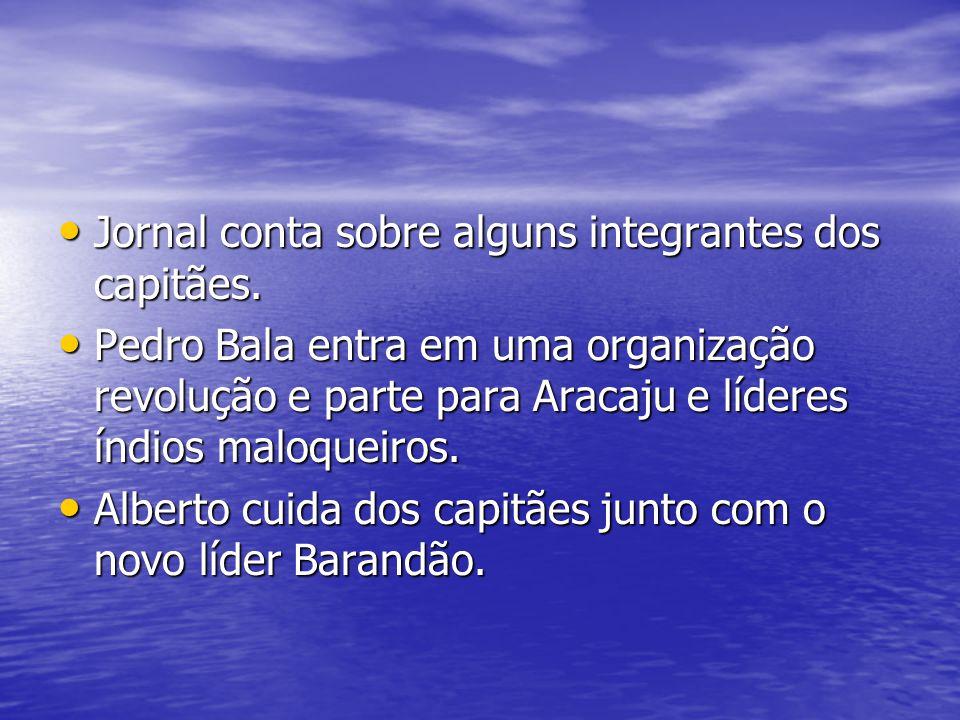 Jornal conta sobre alguns integrantes dos capitães. Jornal conta sobre alguns integrantes dos capitães. Pedro Bala entra em uma organização revolução