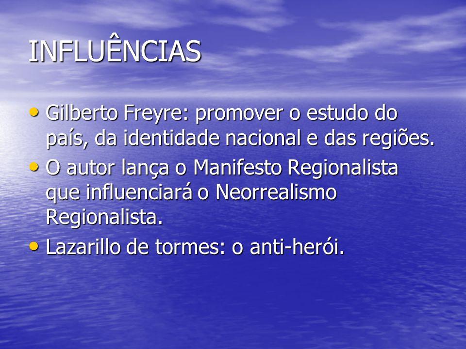INFLUÊNCIAS Gilberto Freyre: promover o estudo do país, da identidade nacional e das regiões. Gilberto Freyre: promover o estudo do país, da identidad