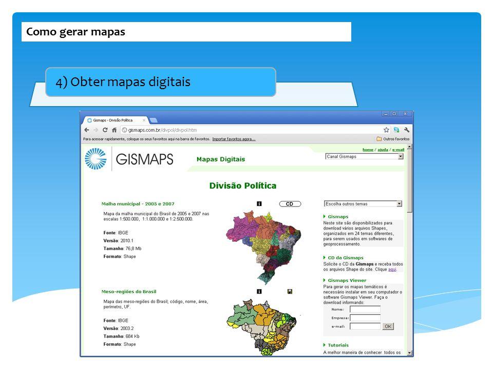 Como gerar mapas 4) Obter mapas digitais