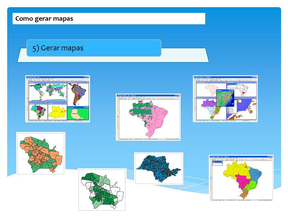 Como gerar mapas 5) Gerar mapas
