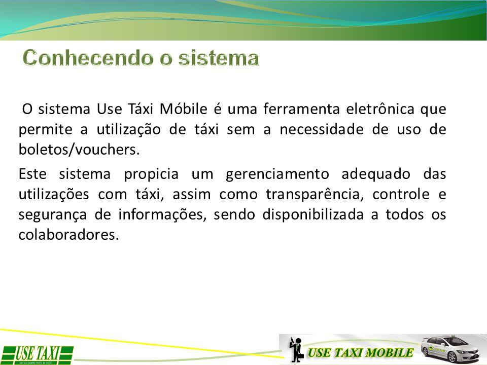 O sistema Use Táxi Móbile é uma ferramenta eletrônica que permite a utilização de táxi sem a necessidade de uso de boletos/vouchers. Este sistema prop
