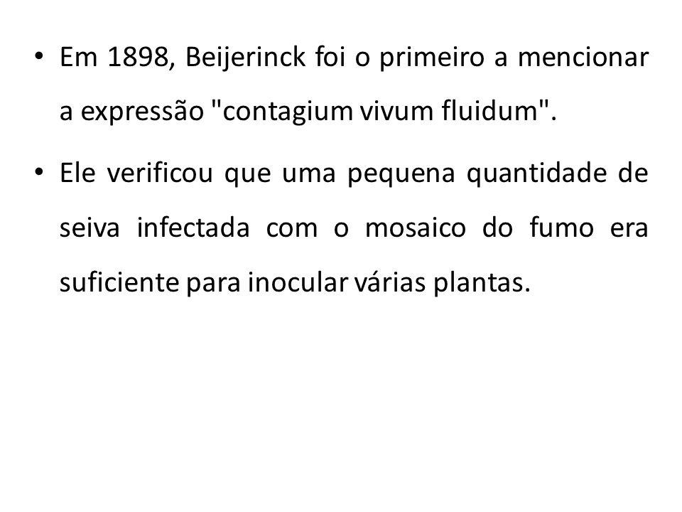 Em 1898, Beijerinck foi o primeiro a mencionar a expressão contagium vivum fluidum .