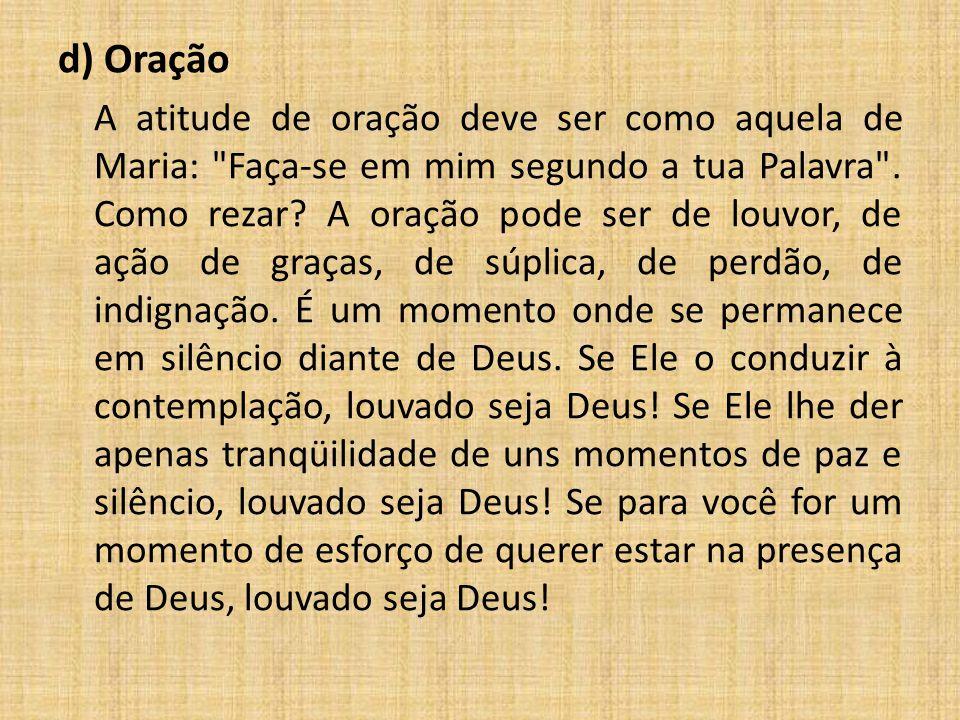d) Oração A atitude de oração deve ser como aquela de Maria: