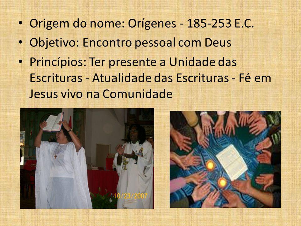 Origem do nome: Orígenes - 185-253 E.C. Objetivo: Encontro pessoal com Deus Princípios: Ter presente a Unidade das Escrituras - Atualidade das Escritu
