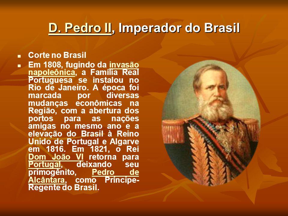 D. Pedro IID. Pedro II, Imperador do Brasil D. Pedro II Corte no Brasil Em 1808, fugindo da invasão napoleônica, a Família Real Portuguesa se instalou