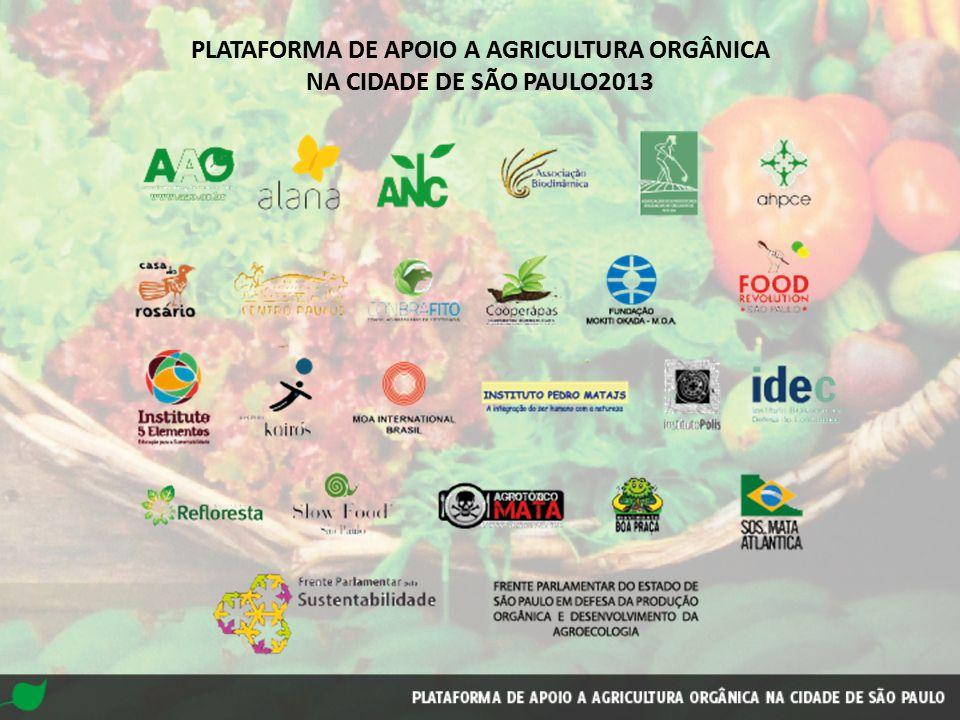 PLATAFORMA DE APOIO A AGRICULTURA ORGÂNICA NA CIDADE DE SÃO PAULO2013