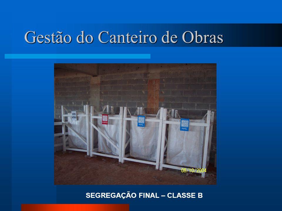 Gestão do Canteiro de Obras SEGREGAÇÃO FINAL – CLASSE B