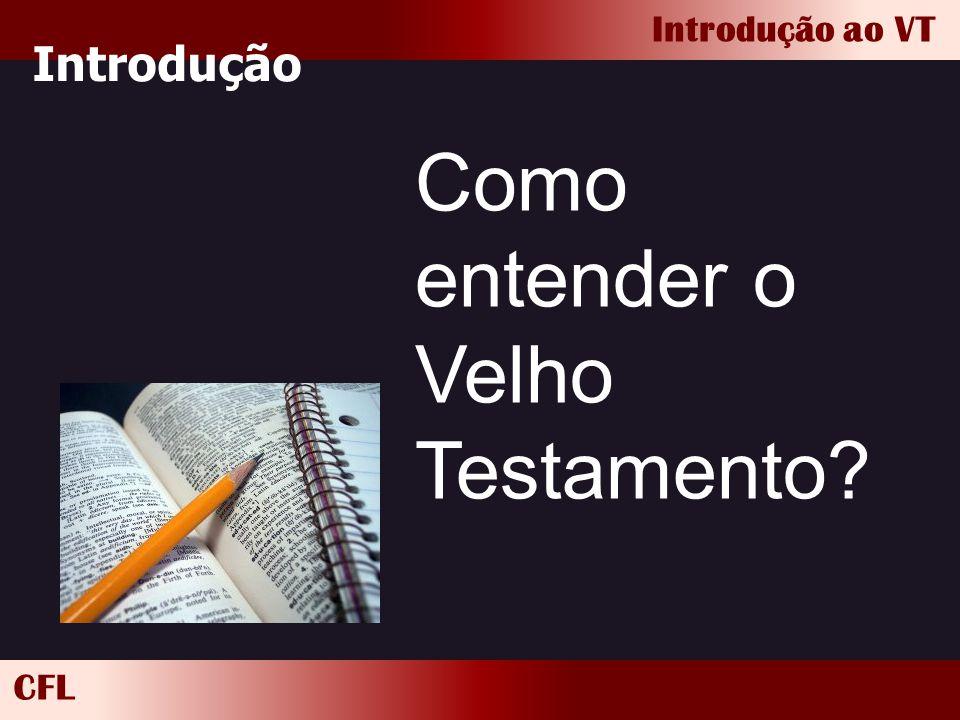 CFL Introdução ao VT Introdução Como entender o Velho Testamento?