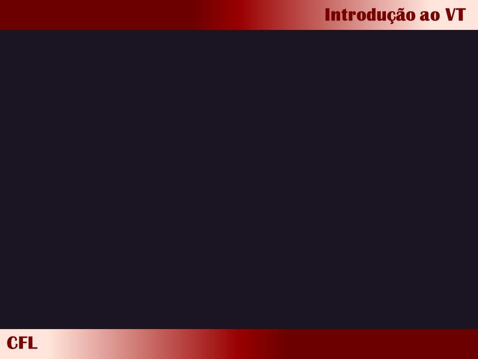 CFL Introdução ao VT