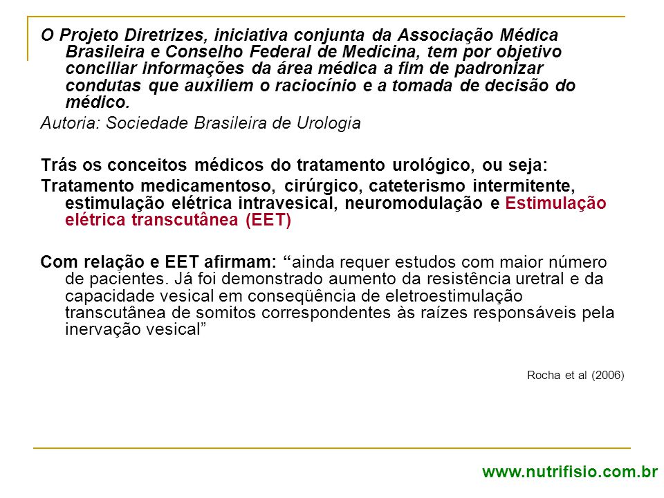 O Projeto Diretrizes, iniciativa conjunta da Associação Médica Brasileira e Conselho Federal de Medicina, tem por objetivo conciliar informações da ár