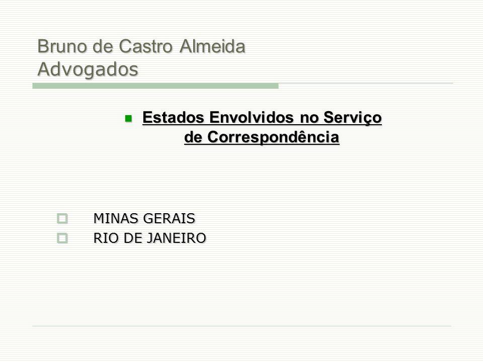Bruno de Castro Almeida Advogados Estados Envolvidos no Serviço de Correspondência Estados Envolvidos no Serviço de Correspondência  MINAS GERAIS  R