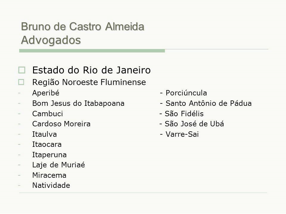 Bruno de Castro Almeida Advogados  Estado do Rio de Janeiro  Região Noroeste Fluminense -Aperibé - Porciúncula -Bom Jesus do Itabapoana - Santo Antô