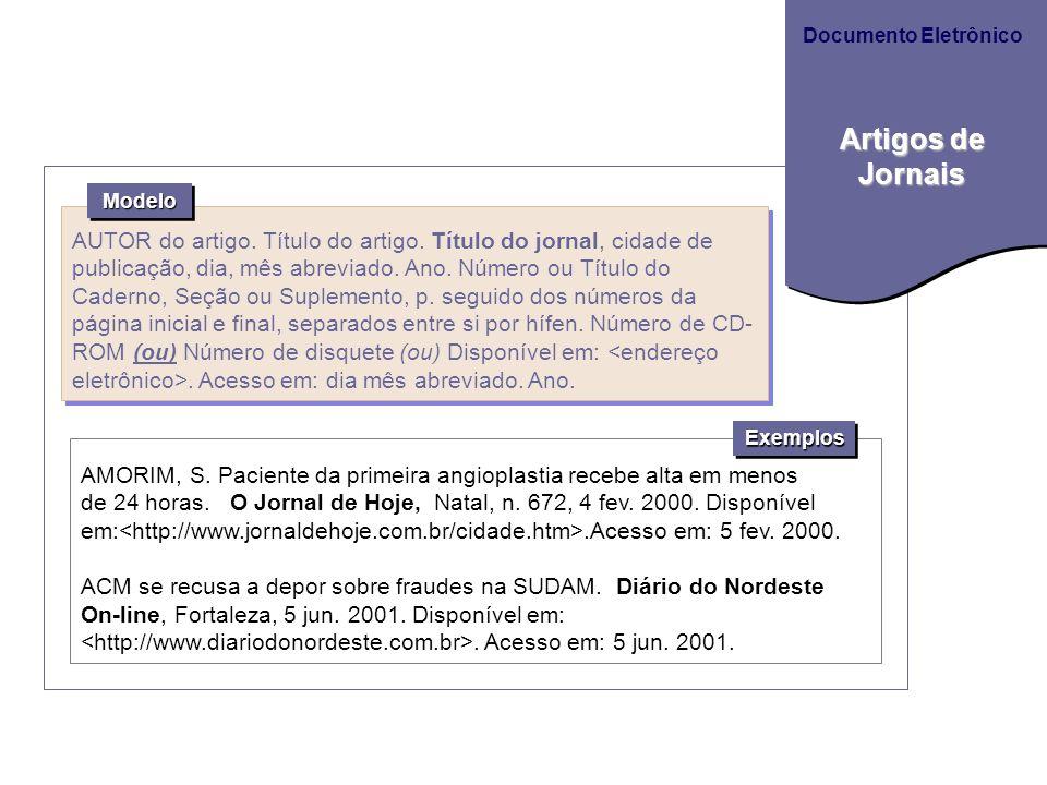 AMORIM, S. Paciente da primeira angioplastia recebe alta em menos de 24 horas. O Jornal de Hoje, Natal, n. 672, 4 fev. 2000. Disponível em:.Acesso em: