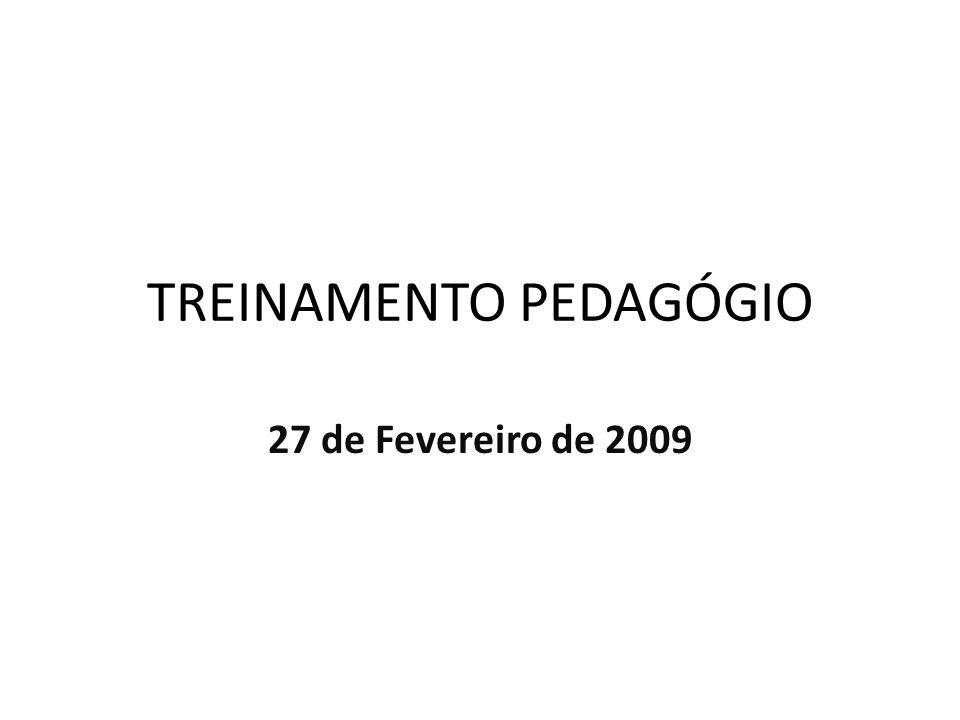 TREINAMENTO PEDAGÓGIO 27 de Fevereiro de 2009