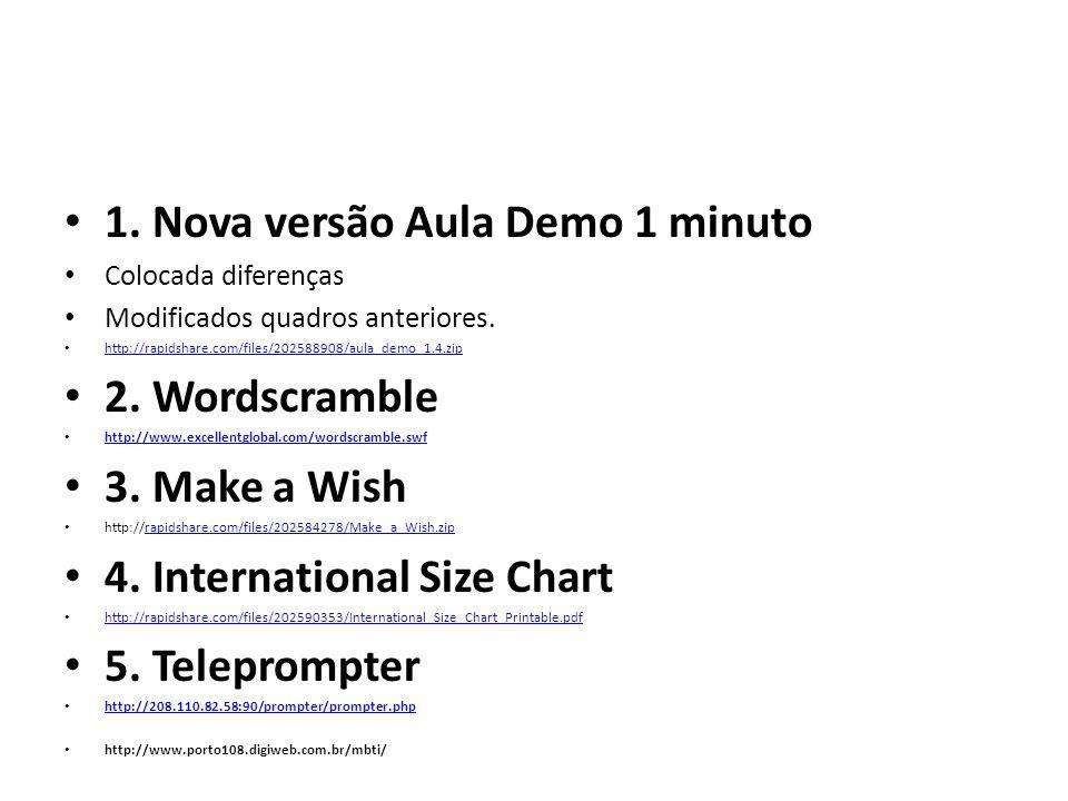1. Nova versão Aula Demo 1 minuto Colocada diferenças Modificados quadros anteriores.