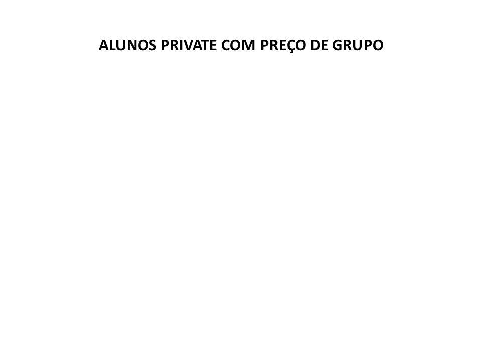 ALUNOS PRIVATE COM PREÇO DE GRUPO