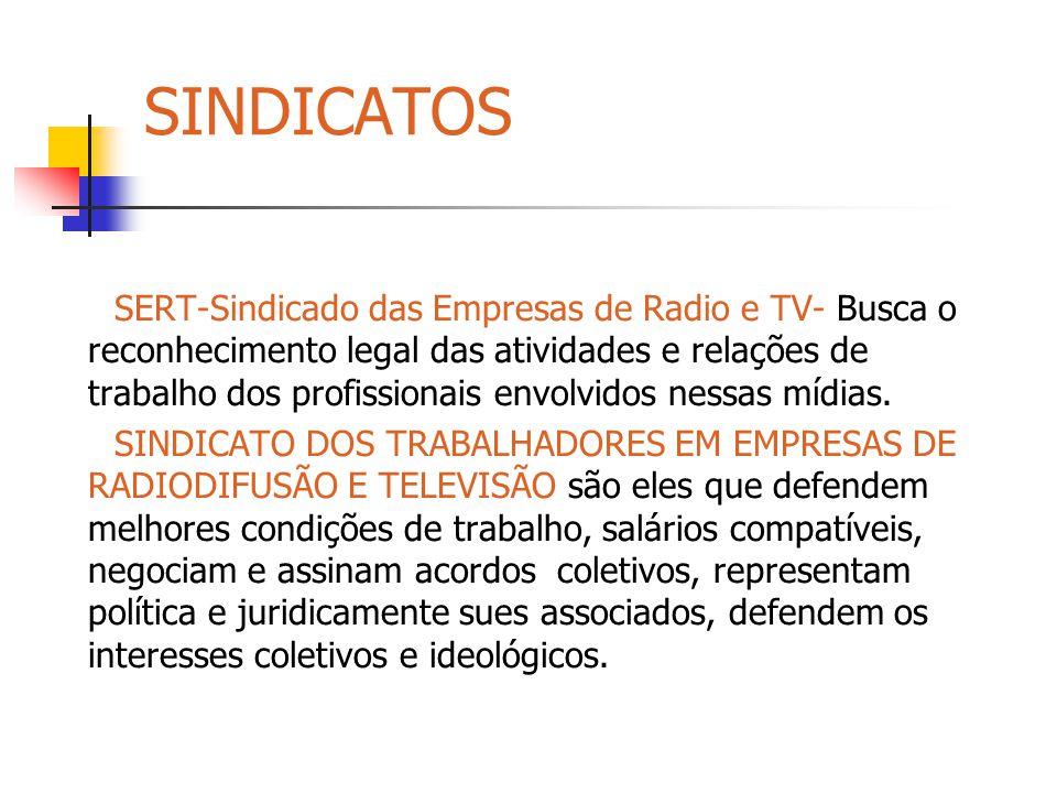 SINDICATOS SERT-Sindicado das Empresas de Radio e TV- Busca o reconhecimento legal das atividades e relações de trabalho dos profissionais envolvidos