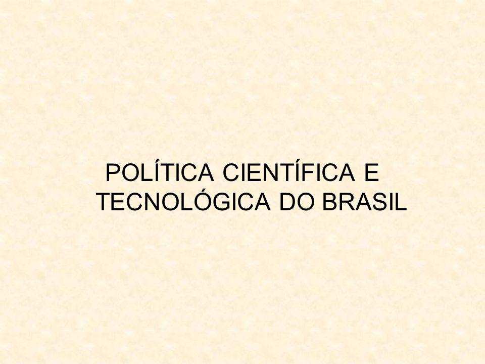 POLÍTICA CIENTÍFICA E TECNOLÓGICA DO BRASIL