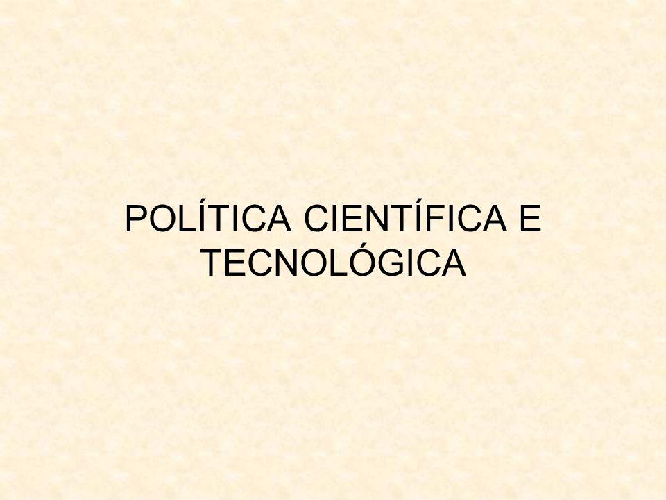 POLÍTICA CIENTÍFICA E TECNOLÓGICA