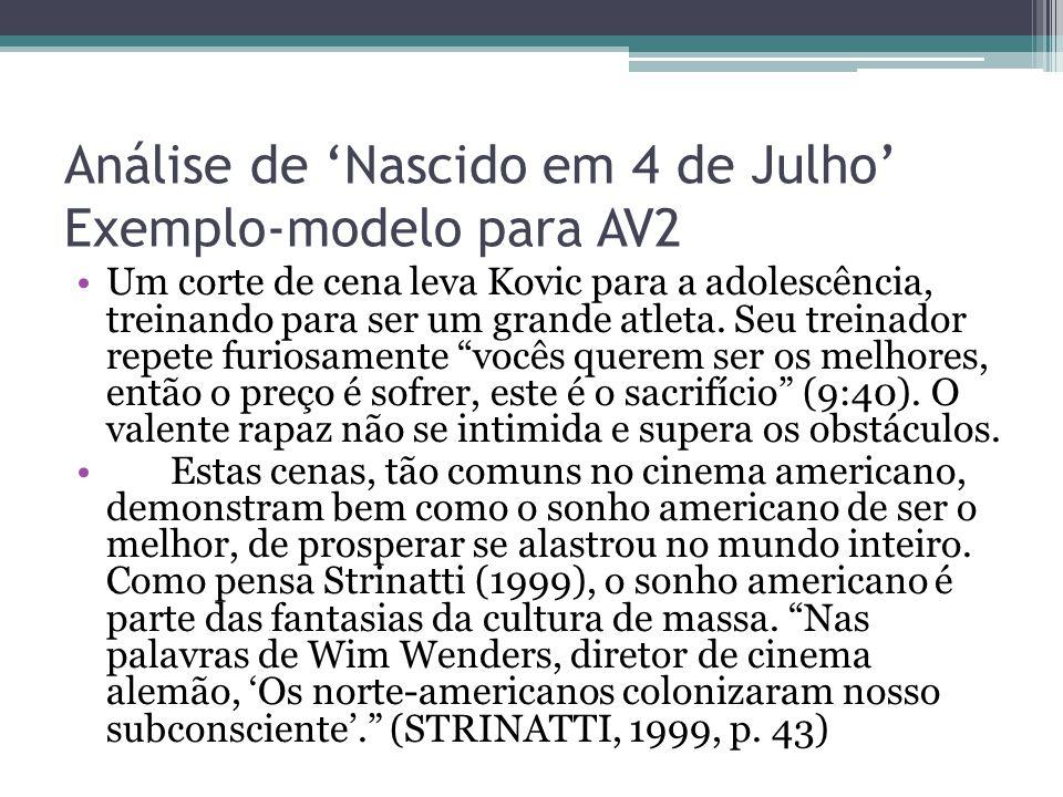Análise de 'Nascido em 4 de Julho' Exemplo-modelo para AV2 Um corte de cena leva Kovic para a adolescência, treinando para ser um grande atleta. Seu t