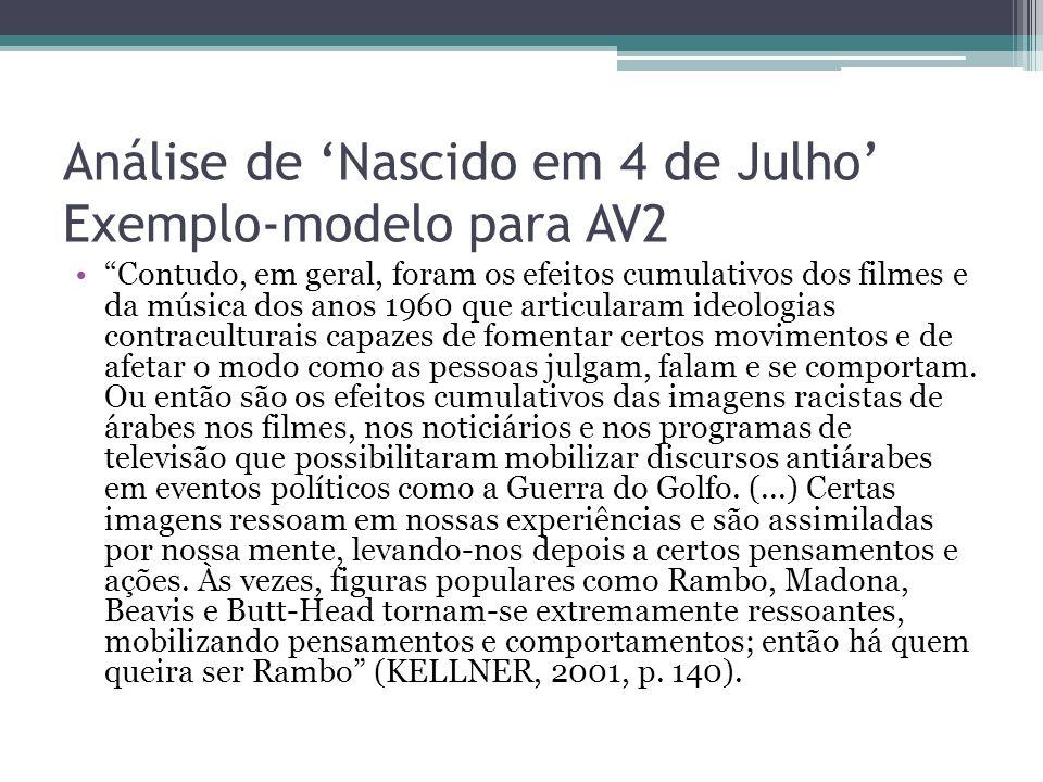"""Análise de 'Nascido em 4 de Julho' Exemplo-modelo para AV2 """"Contudo, em geral, foram os efeitos cumulativos dos filmes e da música dos anos 1960 que a"""