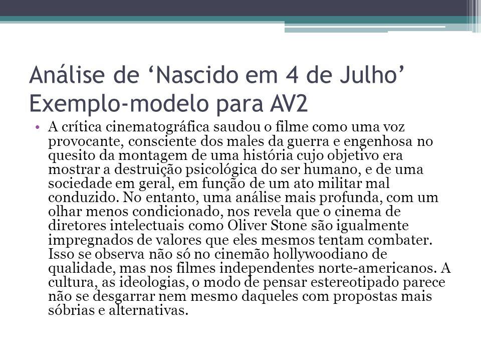 Análise de 'Nascido em 4 de Julho' Exemplo-modelo para AV2 A crítica cinematográfica saudou o filme como uma voz provocante, consciente dos males da g