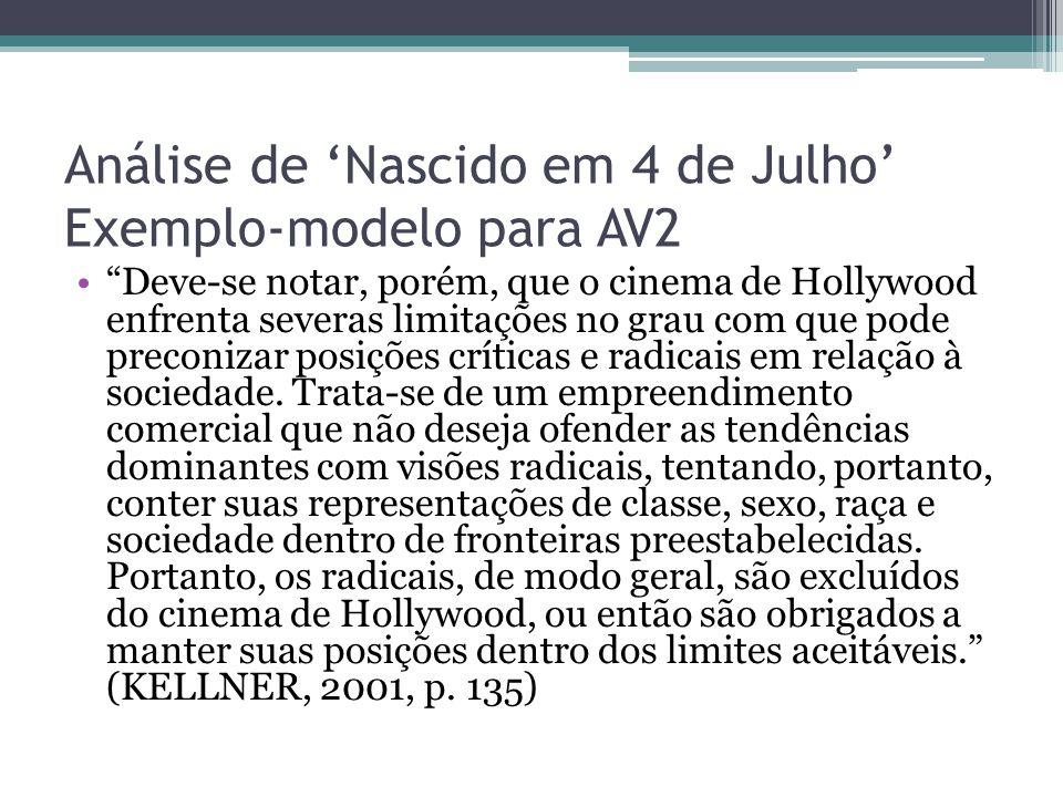 """Análise de 'Nascido em 4 de Julho' Exemplo-modelo para AV2 """"Deve-se notar, porém, que o cinema de Hollywood enfrenta severas limitações no grau com qu"""