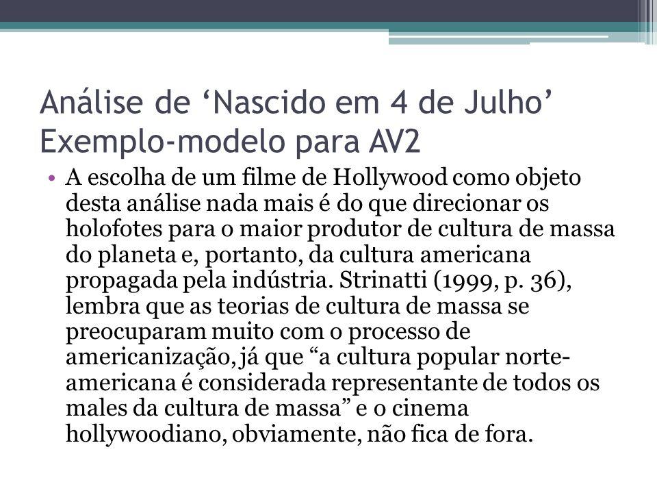 Análise de 'Nascido em 4 de Julho' Exemplo-modelo para AV2 A escolha de um filme de Hollywood como objeto desta análise nada mais é do que direcionar