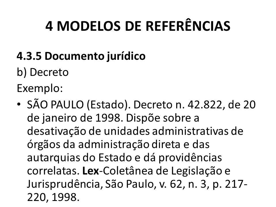 4 MODELOS DE REFERÊNCIAS 4.3.5 Documento jurídico b) Decreto Exemplo: SÃO PAULO (Estado).